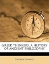 Greek Thinkers; A History of Ancient Philosophy Volume 4 - Theodor Gomperz