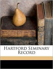 Hartford Seminary Record Volume 8 - Created by Hartford Theological Seminary