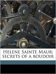 Helene Sainte Maur; secrets of a boudoir