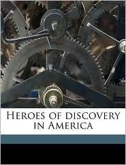Heroes of discovery in America - Charles Morris