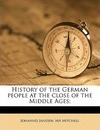 History of the German People at the Close of the Middle Ages; Volume 3 - Johannes Janssen