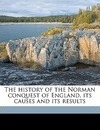 The History of the Norman Conquest of England, Its Causes and Its Results Volume 4 - Edward Augustus Freeman