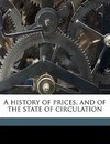 A History of Prices, and of the State of Circulation Volume 1 - Thomas Tooke