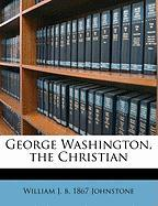 George Washington, the Christian