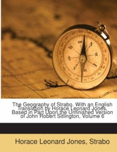 The geography of Strabo. With an English translation by Horace Leonard Jones. Based in part upon the unfinished version of John Robert Sitlington Sterrett - Jones, Horace Leonard Strabon Sterrett, J. R. Sitlington