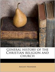 General history of the Christian religion and church Volume 5