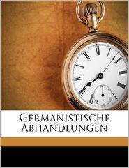 Germanistische Abhandlunge, Volume 9 - Anonymous