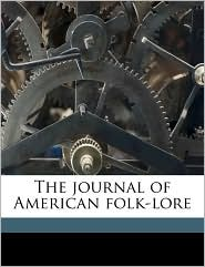 The journal of American folk-lor, Volume 16-17 - Created by American Folklore Society