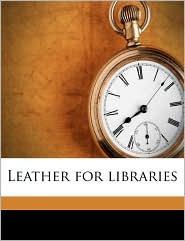 Leather for libraries - Edward Wyndham Hulme