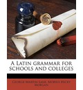 A Latin Grammar for Schools and Colleges - George Martin Lane
