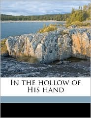 In the hollow of His hand - Ralph Waldo Trine