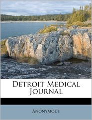 Detroit Medical Journal Volume 4, no.2 - Anonymous