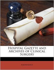Hospital Gazette and Archives of Clinical Surgery Volume 2 no 4 - Anonymous