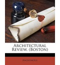 Architectural Review. (Boston) Volume 7, No. 1-6, New Series - Anonymous