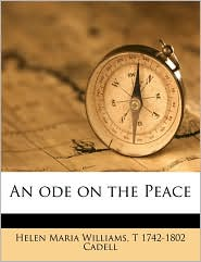 An Ode On The Peace - Helen Maria Williams, T. 1742-1802 Cadell
