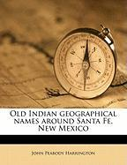 Old Indian Geographical Names Around Santa Fe, New Mexico