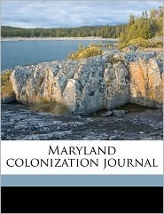 Maryland colonization journa - Created by Maryland State Colonization Society