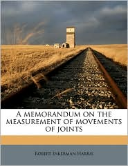 A memorandum on the measurement of movements of joints - Robert Inkerman Harris
