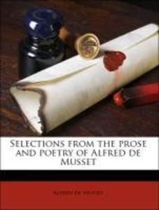 Selections from the prose and poetry of Alfred de Musset als Taschenbuch von Alfred de Musset - Nabu Press