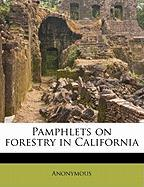 Pamphlets on Forestry in California