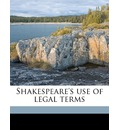 Shakespeare's Use of Legal Terms - Clarence Marion Brune