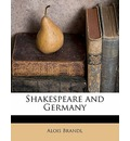 Shakespeare and Germany - Alois Brandl