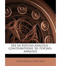 Sex in Psycho-Analysis - Sandor Ferenczi