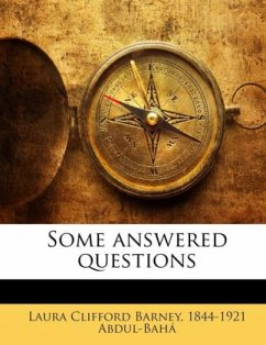 Some answered questions - Barney, Laura Clifford Abdul-Bahá, 1844-1921