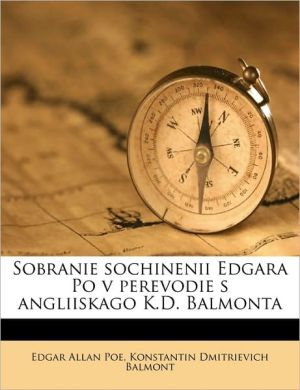 Sobranie sochinenii Edgara Po v perevodie s angliiskago K.D. Balmonta Volume 1