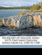 Reliquary of English Song; Fifty-Two Early English Songs from CA. 1250 to 1700