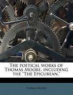 """The Poetical Works of Thomas Moore, Including the """"The Epicurean."""""""