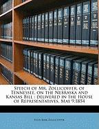 Speech of Mr. Zollicoffer, of Tennessee, on the Nebraska and Kansas Bill: Delivered in the House of Representatives, May 9,1854