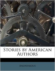 Stories by American Authors Volume 7 - Anonymous