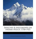 Speeches & Documents on Indian Policy, 1750-1921 Volume 1 - Arthur Berriedale Keith