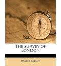 The Survey of London Volume 1 - Walter Besant