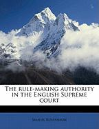 The Rule-Making Authority in the English Supreme Court