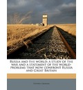 Russia and the World; A Study of the War and a Statement of the World-Problems That Now Confront Russia and Great Britain - Stephen Graham