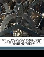 Russian Sociology, a Contribution to the History of Sociological Thought and Theory