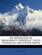 An Exposition of Browning's 'Sordello': With Historical and Other Notes