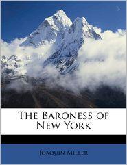 The Baroness Of New York - Joaquin Miller