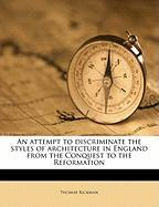 An Attempt to Discriminate the Styles of Architecture in England from the Conquest to the Reformation