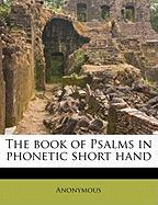 The Book of Psalms in Phonetic Short Hand