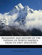 Biography and History of the Indians of North America, from Its First Discovery