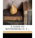 A Guide to Rothenburg O. T. .. - R Albrecht