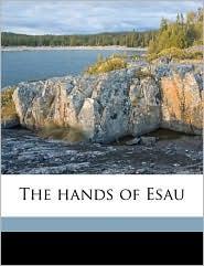 The hands of Esau - Margaret Wade Campbell Deland