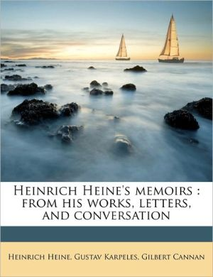 Heinrich Heine's memoirs: from his works, letters, and conversation Volume 2