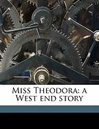Miss Theodora: A West End Story
