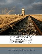 The Methods of Bacteriological Investigation ..