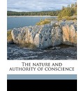 The Nature and Authority of Conscience - Rufus Matthew Jones