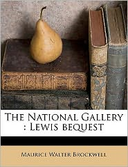 The National Gallery: Lewis bequest - Maurice Walter Brockwell